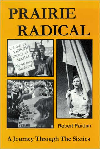 9780918828200: Prairie Radical A Journey Through the Sixties