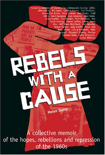 9780918828224: Rebels with a Cause: A Collective Memoir of the Hopes, Rebellions, and Repression of the 1960s