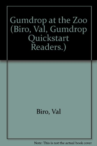 Gumdrop at the Zoo (Biro, Val, Gumdrop Quickstart Readers.) (9780918831101) by Val Biro