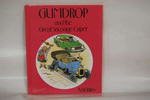 Gumdrop and the Great Sausage: Story and Pictures (Biro, Val, Gumdrop Quickstart Readers.) (9780918831132) by Biro, Val