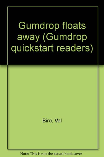 Gumdrop floats away (Gumdrop quickstart readers) (0918831539) by Biro, Val