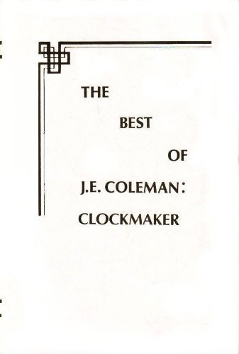 9780918845023: The Best Of J.E. Coleman: Clockmaker [Hardcover] by Orville Hagans