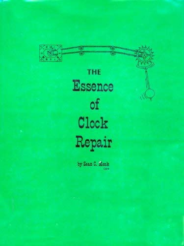 9780918845054: The Essence of Clock Repair