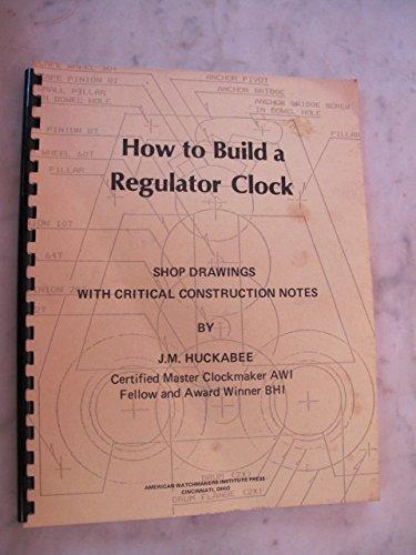 9780918845122: How to Build a Regulator Clock