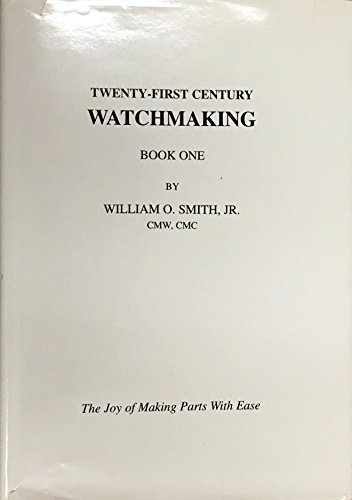 9780918845184: Twenty-first century watchmaking