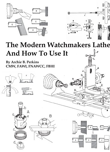 The Modern Watchmakers Lathe And How To: Perkins, Archie B.