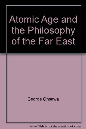 9780918860286: Atomic Age and the Philosophy of the Far East