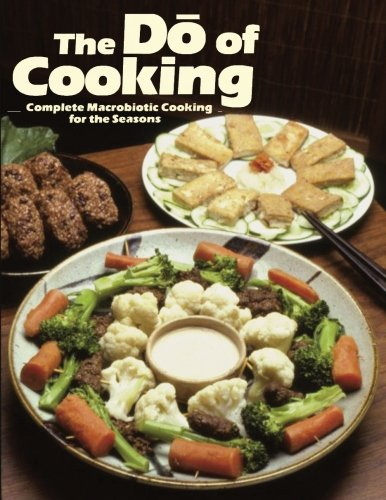 The Do of Cooking: Complete Macrobiotic Cooking for the Seasons