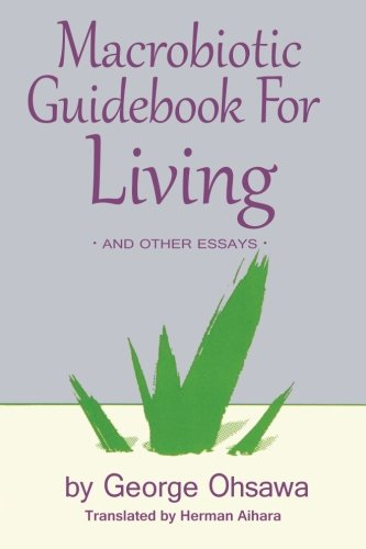9780918860415: Macrobiotic Guidebook for Living and Other Essays