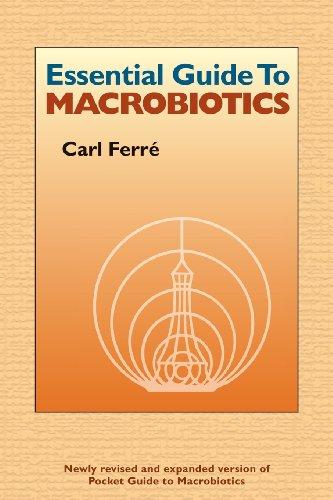 Essential Guide to Macrobiotics: Carl Ferre