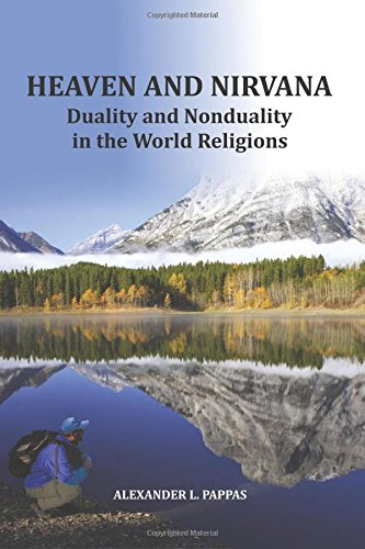 9780918860743: Heaven and Nirvana: Duality and Nonduality in the World Religions