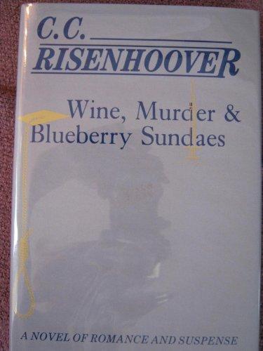 Wine, Murder & Blueberry Sundaes: Risenhoover, C. C.