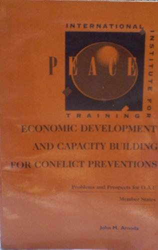 Economic Development and Capacity Building for Conflict Preventions: Problems and Prospectives for ...