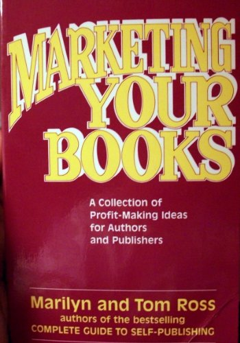 9780918880215: Marketing Your Books: A Collection of Profit-Making Ideas for Authors and Publishers