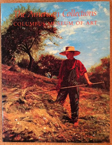 The American Collections, Columbus Museum of Art: Columbus Museum of Art.