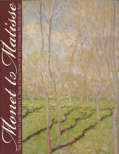Monet to Matisse: The Triumph of Impressionism and the Avant Garde- The Howard D. and Babette L. Sirak Collection at the Columbus Museum of Art (0918881536) by Brettell, Richard R.; Selz, Peter Howard