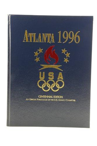 Atlanta 1996: Centennnial Olympic Games: U. S. Olympic