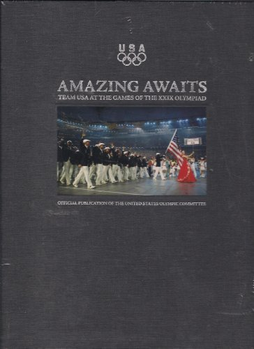 9780918883100: Amazing Awaits: Team USA at the XXIX Olympiad (Official Publication of the United States Olympic Committee)