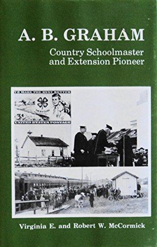 9780918887023: A. B. Graham, Country Schoolmaster and Extension Pioneer