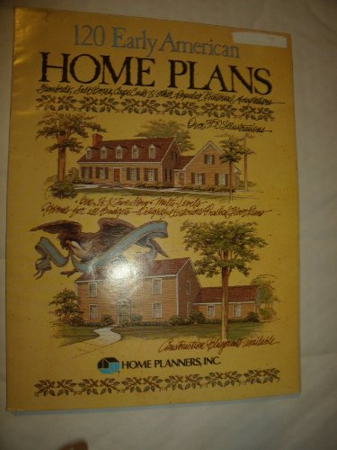 One Hundred-Twenty Early American Home Plans (0918894239) by Inc. Home Planners