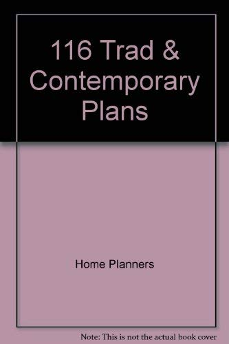 One Hundred Sixteen Traditional and Contemporary Plans (091889445X) by Inc. Home Planners