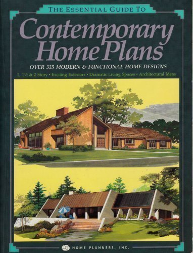 The Essential Guide to Contemporary Home Plans: Over 335 Modern & Functional Home Designs (0918894611) by Home Planners Inc