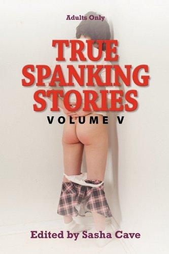 9780918898135: True Spanking Stories, Volume V: True Accounts of Erotic Spanking, Bdsm Spanking, Punishment Spanking, Discipline Spanking, Otk Spanking, Kinky Spanki