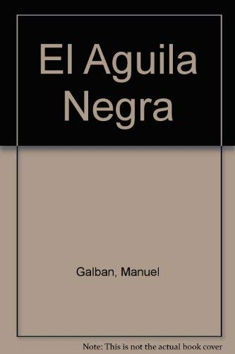 9780918901996: El Aguila Negra (Spanish Edition)