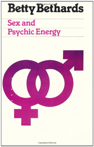 Sex and Psychic Energy: Betty Bethards