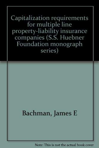 Capitalization Requirements for Multiple Line Property-Liability Insurance: James E. Bachman