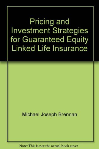 9780918930071: Pricing and Investment Strategies for Guaranteed Equity Linked Life Insurance