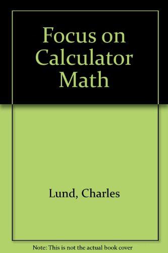 9780918932662: Focus on Calculator Math