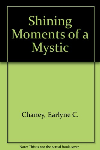 Shining Moments of a Mystic