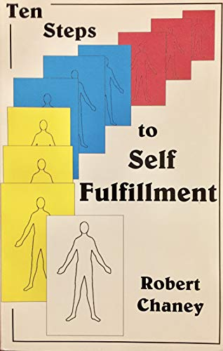 Ten Steps to Self Fulfillment: A Course: Chaney, Robert