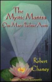 The Mystic Mantra : Om Mani Padme: Chaney, Robert