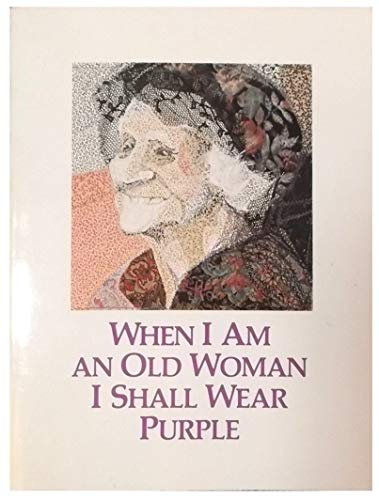 9780918949028: When I am an Old Woman I Shall Wear Purple