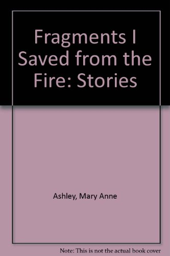 9780918949066: Fragments I Saved from the Fire: Stories