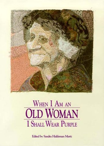 9780918949165: When I Am an Old Woman I Shall Wear Purple