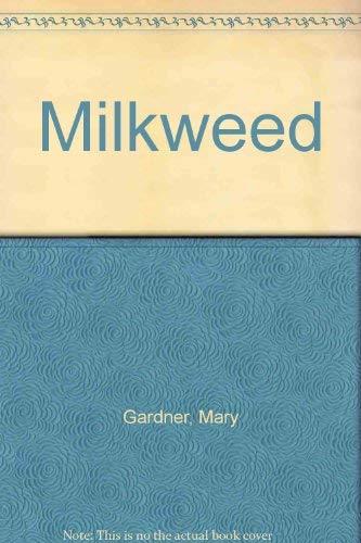 Milkweed: Gardner, Mary