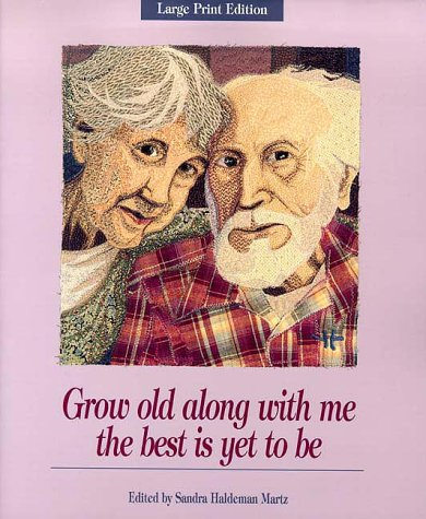 Grow Old Along with Me The Best: Martz, Sandra