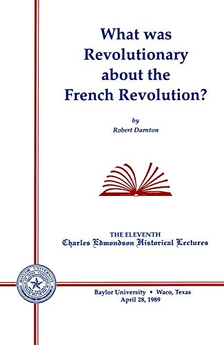 9780918954527: What Was Revolutionary about the French Revolution? (Edmondson Lecture Series)