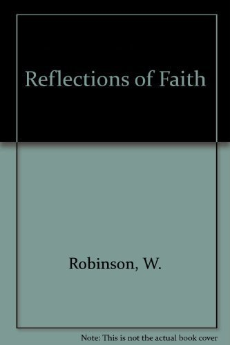 Reflections of Faith: Houses of Worship in the Lone Star State: Robinson, Willard B.