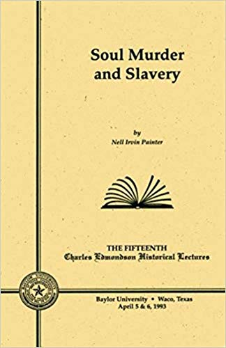 9780918954626: Soul Murder and Slavery (Charles Edmondson Historical Lectures Series, 15)