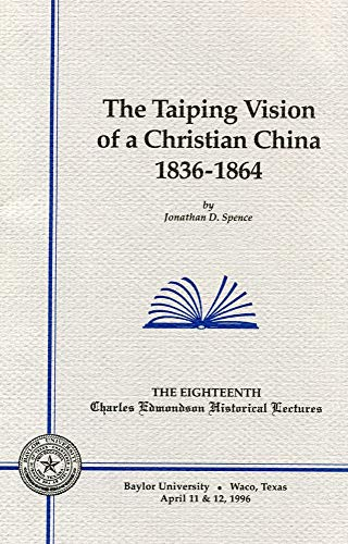 9780918954664: The Taiping Vision of a Christian China: 1836-1864 (Charles Edmondson Historical Lectures)