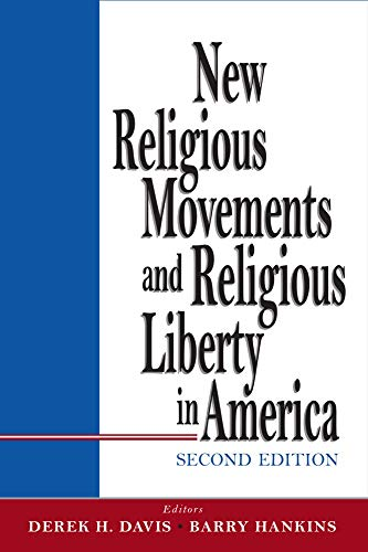 9780918954923: New Religious Movements and Religious Liberty in America