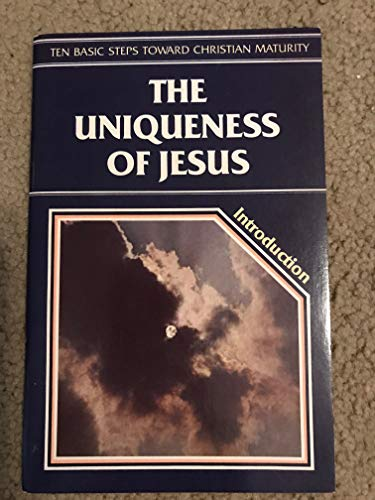 Ten Basic Steps Introduction: The Uniqueness of Jesus (0918956048) by Bright, Bill