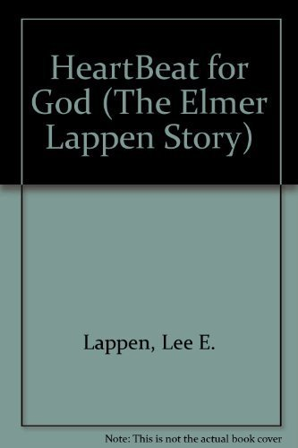 9780918956538: HeartBeat for God (The Elmer Lappen Story)