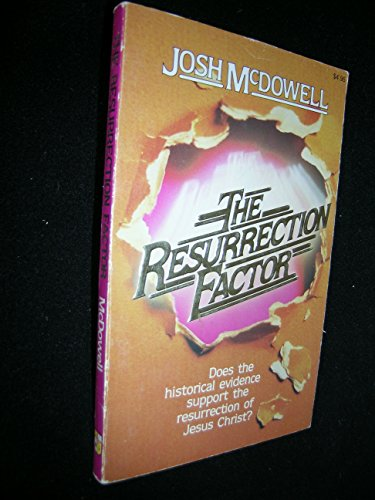 The Resurrection Factor: Does the Historical Evidence: McDowell, Josh
