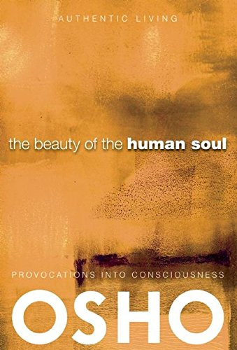 9780918963130: The Beauty of the Human Soul: Provocations Into Consciousness (Authentic Living)