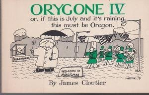 Orygone IV*: Or, If this is July: Cloutier, James